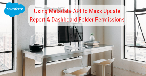 Salesforce: How to Use Workbench to Mass Update Folder Permissions for Reports and Dashboards